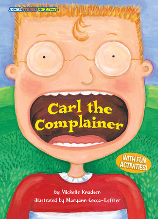 Carl the Complainer by Michelle Knudsen