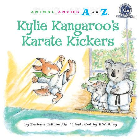 Kylie Kangaroo's Karate Kickers by Barbara deRubertis