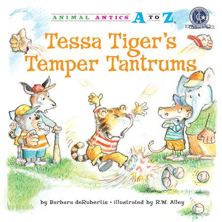 Tessa Tiger's Temper Tantrums by Barbara deRubertis