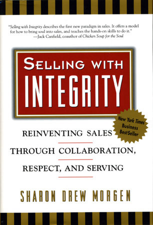 Selling with Integrity by Sharon Drew Morgen