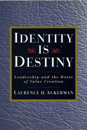 Identity Is Destiny by Laurence D. Ackerman