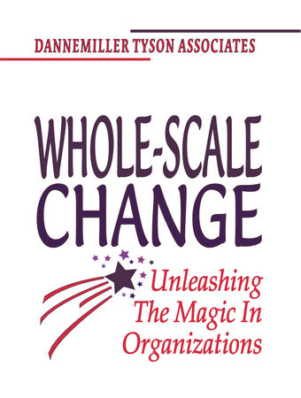 Whole-Scale Change by Dannemiller Tyson Associates