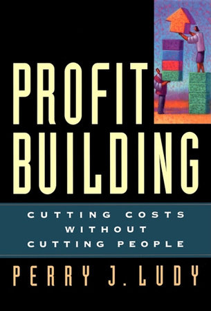 Profit Building by Perry J. Ludy