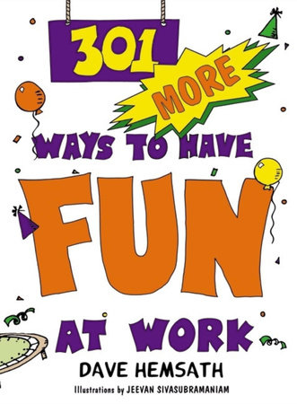 301 More Ways to Have Fun At Work by Dave Hemsath