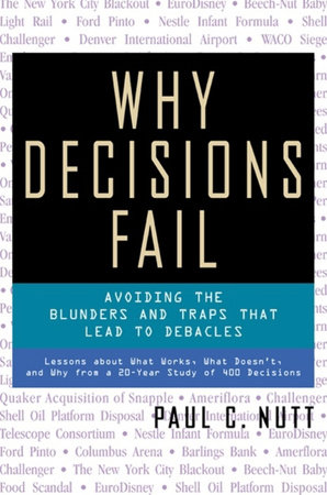 Why Decisions Fail by Paul C. Nutt