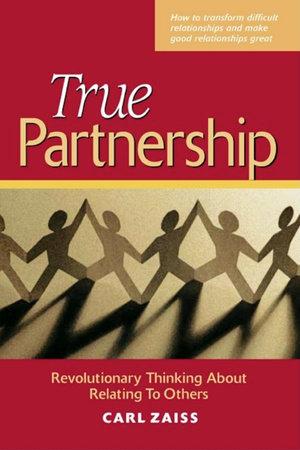 True Partnership by Carl Zaiss