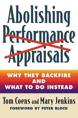 Abolishing Performance Appraisals by Tom Coens and Mary Jenkins