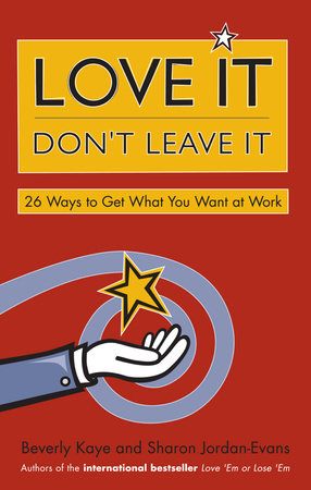 Love It, Don't Leave It by Beverly Kaye and Sharon Jordan-Evans