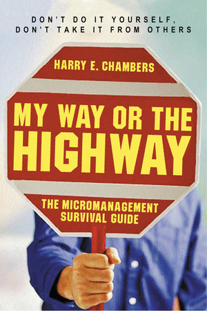 My Way or the Highway by Harry E. Chambers