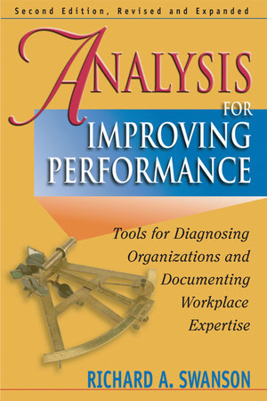 Analysis for Improving Performance by Richard A. Swanson