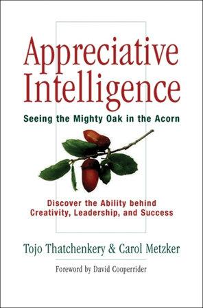 Appreciative Intelligence by Tojo Joseph Thatchenkery and Carol Metzker