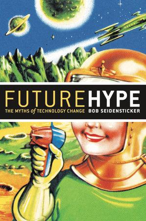 Future Hype by Bob Seidensticker