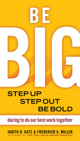 Be BIG by Judith H. Katz and Frederick A. Miller