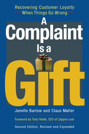 A Complaint Is a Gift by Janelle Barlow and Claus Møller