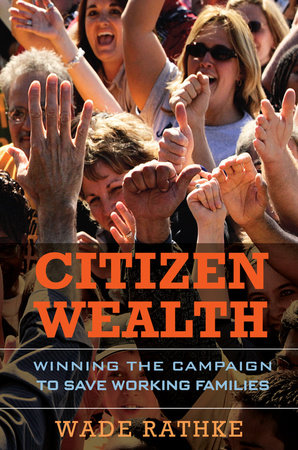 Citizen Wealth by Wade Rathke