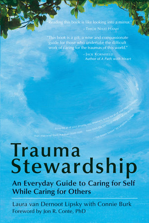 Trauma Stewardship by Laura van Dernoot Lipsky and Connie Burk