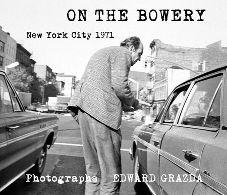 On the Bowery by Edward Grazda
