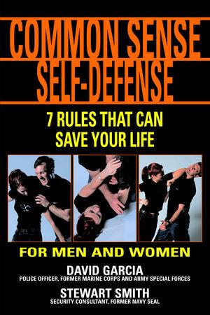 Common Sense Self-Defense by David Garcia and Stewart Smith