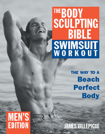 The Body Sculpting Bible Swimsuit Workout: Men's Edition by James Villepigue
