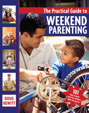 The Practical Guide to Weekend Parenting by Doug Hewitt
