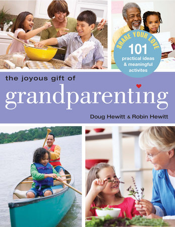 The Joyous Gift of Grandparenting by Doug Hewitt and Robin Hewitt