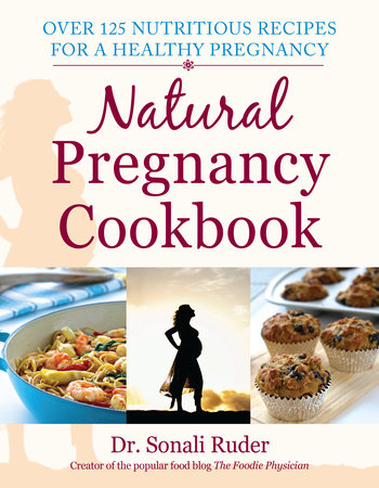 Natural Pregnancy Cookbook by Sonali Ruder