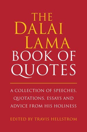 The Dalai Lama Book of Quotes by Travis Hellstrom