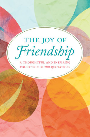 The Joy of Friendship by Jackie Corley