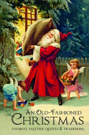 Old Fashioned Christmas Pictures.An Old Fashioned Christmas By Jackie Corley Penguinrandomhouse Com Books