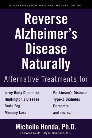 Reverse Alzheimer's Disease Naturally by Michelle Honda