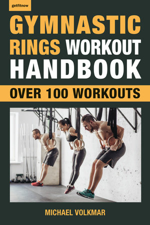 Gymnastic Rings Workout Handbook by Michael Volkmar