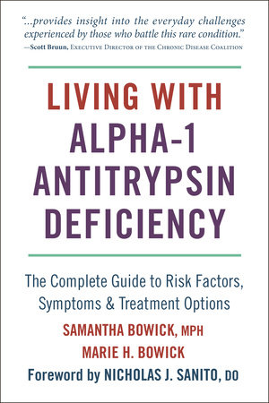 Living with Alpha-1 Antitrypsin Deficiency by Samantha Bowick and Marie Bowick