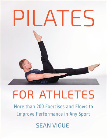 Pilates for Athletes by Sean Vigue