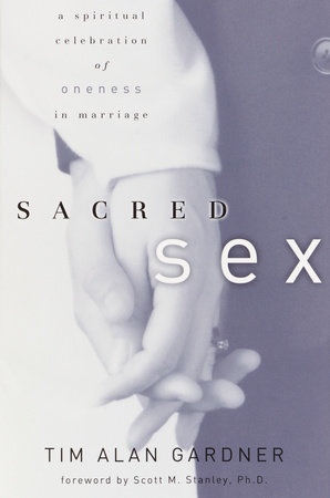 Sacred Sex by Tim Alan Gardner