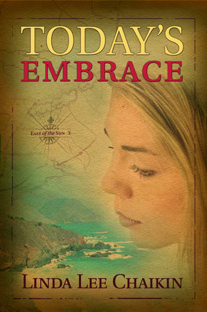 Today's Embrace by Linda Lee Chaikin