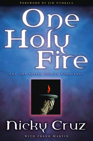 One Holy Fire by Nicky Cruz and Frank Martin