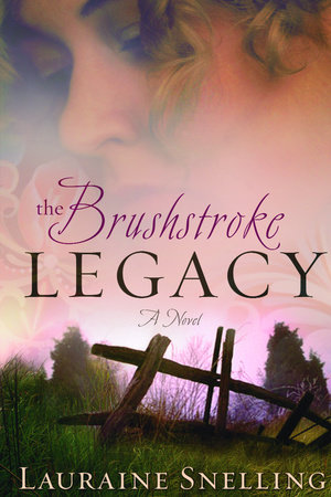 The Brushstroke Legacy by Lauraine Snelling