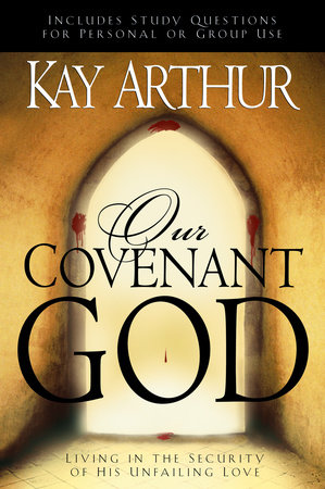Our Covenant God by Kay Arthur
