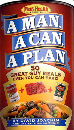 A Man, a Can, a Plan by David Joachim and Editors of Men's Health Magazi