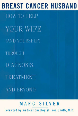 Breast Cancer Husband by Marc Silver