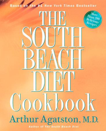 The South Beach Diet Cookbook by Arthur Agatston