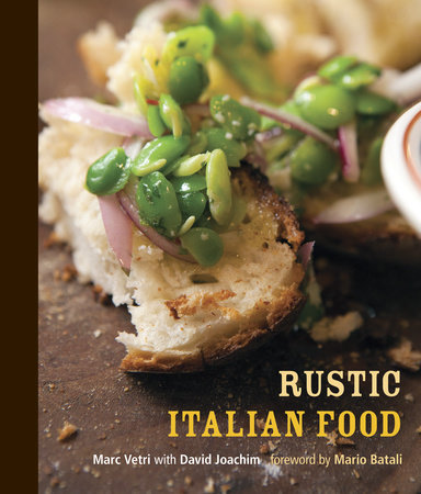 Rustic Italian Food by Marc Vetri and David Joachim
