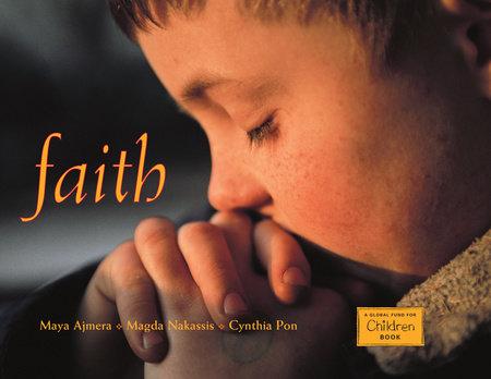 Faith by Maya Ajmera, Cynthia Pon and Magda Nakassis