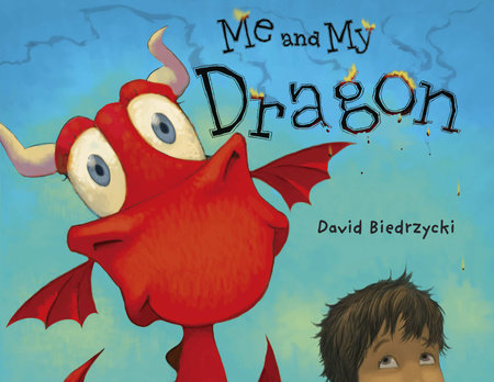 Me and My Dragon by David Biedrzycki