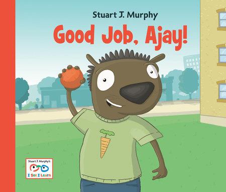 Good Job, Ajay! by Stuart J. Murphy