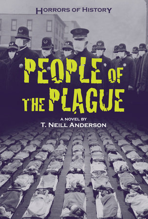 Horrors of History: People of the Plague by T. Neill Anderson
