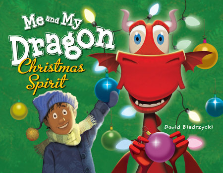 Me and My Dragon: Christmas Spirit by David Biedrzycki (Author/Illustrator)