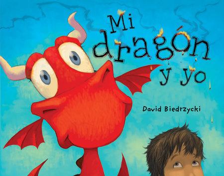 Mi dragón y yo by David Biedrzycki