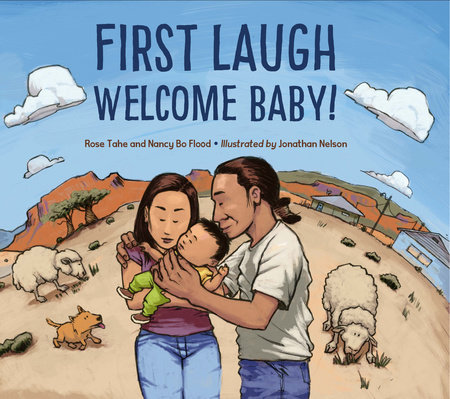 First Laugh--Welcome, Baby! by Rose Ann Tahe, Nancy Bo Flood and Jonathan Nelson