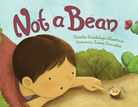 Not a Bean by Claudia Guadalupe Martínez
